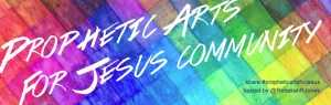 Prophetic Arts for Jesus