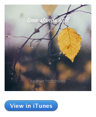 Time Stands Still Album by Tanner Hotchkiss