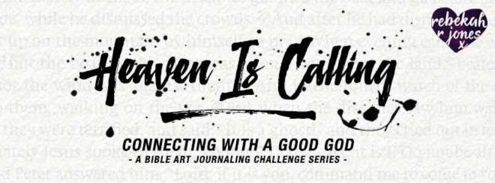 Heaven Is Calling - A Bible Art Journaling Challenge Series