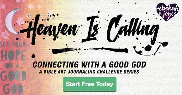 Heaven Is Calling Bible Art Journaling Challenge