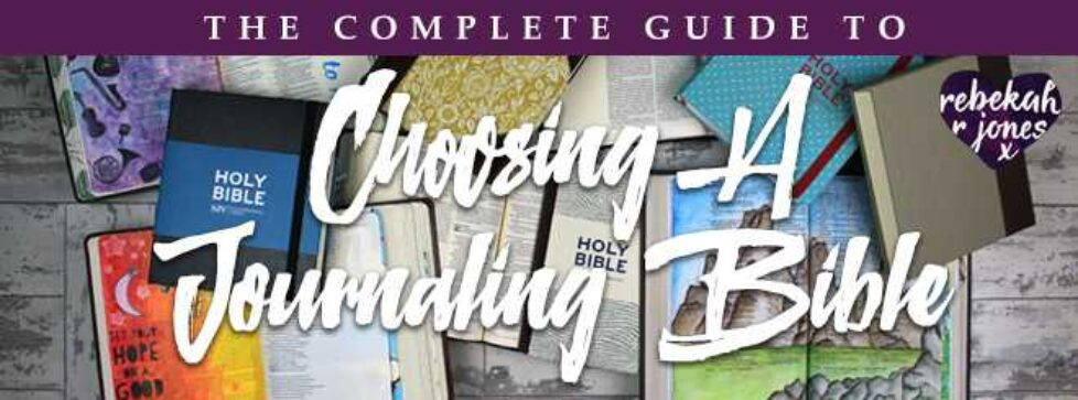 The Complete Guide To Choosing A Journaling Bible