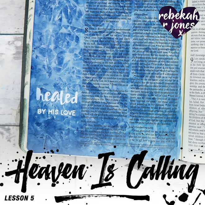 Heaven Is Calling Lesson 5 - A Bible Art Journaling Challenge Series