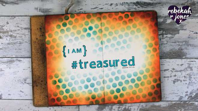 Art Journal Tutorial: I Am Treasured