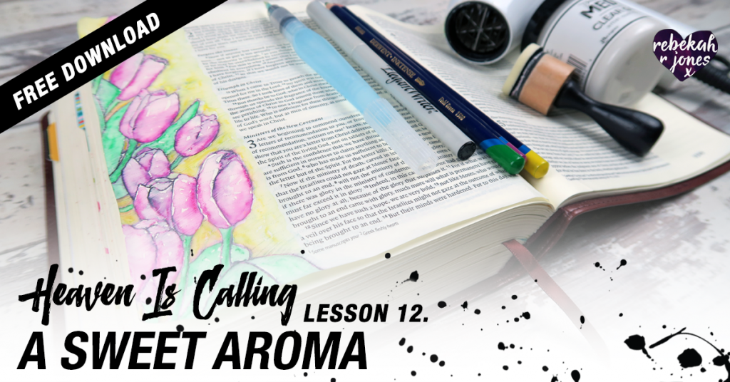 Heaven Is Calling Lesson 12 - A Sweet Aroma