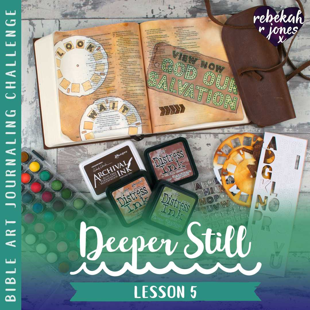 Deeper Still Lesson 5 - Mixed Media Bible Journaling Techniques