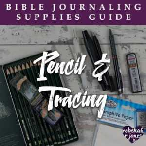 Bible Journaling Supplies Pencil and Tracing