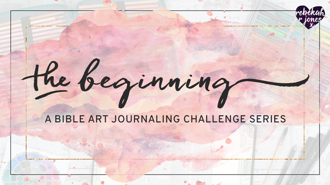 The Beginning - Bible Art Journaling Challenge