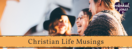 Doing Community Effectively - Christian Life Musings Ep.1